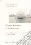 Genova nuova. La città e il mutamento libro