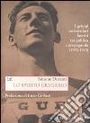 Lo spirito gregario. I gruppi universitari fascisti tra politica e propaganda (1930-1940) libro
