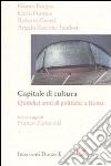 Capitale della cultura. Quindici anni di politiche a Roma libro