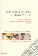 Sbatti Bellocchio in sesta pagina. Il cinema nei giornali della sinistra extraparlamentare 1968-76 libro