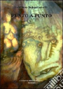 Punto a punto libro di Sebastianelli Lorenzo