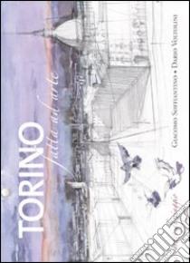 Torino. Carnet di viaggio libro di Soffiantino Giacomo - Voltolini Dario