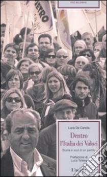 Dentro l'Italia dei valori. Storia e voci di un partito libro di De Caroli Luca