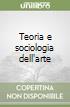 Teoria e sociologia dell'arte libro