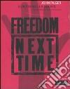 Aspettando la libertà. Freedom next time libro