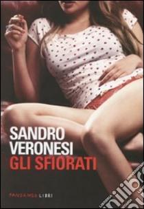 Gli Sfiorati libro di Veronesi Sandro