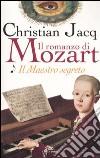 Il maestro segreto. Il romanzo di Mozart. Vol. 1 libro