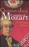 Il fratello del fuoco. Il romanzo di Mozart. Vol. 3 libro