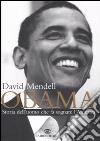 Obama. Storia dell'uomo che fa sognare l'America libro