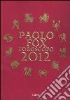 L'oroscopo 2012 libro di Fox Paolo