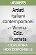 Artisti italiani contemporanei a Vienna