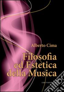 Filosofia ed estetica della musica libro di Cima Alberto