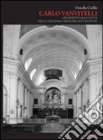 Carlo Vanvitelli. Architettura e città nella seconda metà del Settecento libro