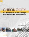 Chronocity. The assessment of built heritage for developable and creative change