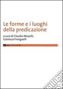 Le forme e i luoghi della predazione libro di Micaelli Claudio - Frenguelli Gianluca