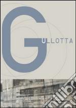 Daniela Gullotta. La possibilità del futuro. Ediz. multilingue libro