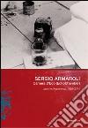 Sergio Armaroli. Camera d'Eco (EchoChamber). Lavori ed esperienze, 1994-2014