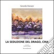 La seduzione del drago, Ciina libro di Marazzo Gerardo; Guidelli R. (cur.)