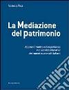 La mediazione del patrimonio. Apprendimento ed esperienza nei servizi educativi dei musei nazionali italiani libro