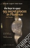 The keys to open 99 secret places in Florence and Tuscany
