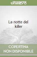 La notte del killer libro di Koontz Dean R.