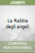 La Rabbia degli angeli libro di Sheldon Sidney