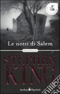 Le Notti di Salem. Ediz. illustrata libro di King Stephen