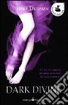 Dark Divine libro di Despain Bree