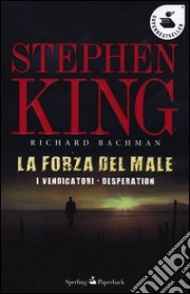 La forza del male: I vendicatori-Desperation libro di King Stephen