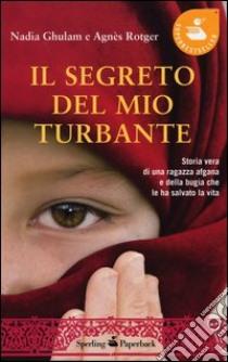 Il segreto del mio turbante libro di Ghulam Nadia - Rotger Agnès