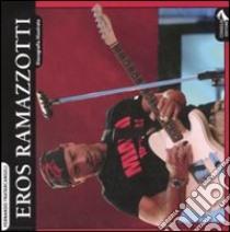 Eros Ramazzotti. Discografia illustrata libro di Fratarcangeli Fernando