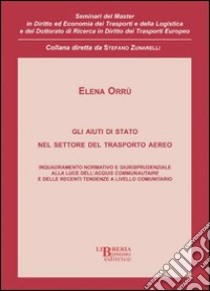 Gli aiuti di Stato nel settore del trasporto pubblico libro di Orrù Elena