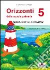 Orizzonti. Italiano. Per la 5ª classe elementare libro