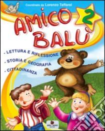 Amico Balù. Per la 2ª classe elementare libro