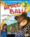 Amico Balù. Per la 3ª classe elementare libro