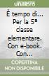 È tempo di... Per la 5ª classe elementare. Con e-book. Con espansione online libro