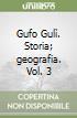 Gufo Gulì. Storia, geografia libro