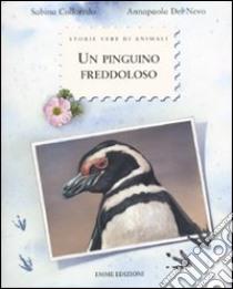 Un pinguino freddoloso libro di Colloredo Sabina