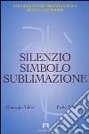 Silenzio, simbolo e sublimazione libro
