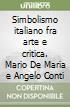 Simbolismo italiano fra arte e critica. Mario De Maria e Angelo Conti libro