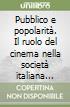Pubblico e popolarit�. Il ruolo del cinema nella societ� italiana (1956-1967)