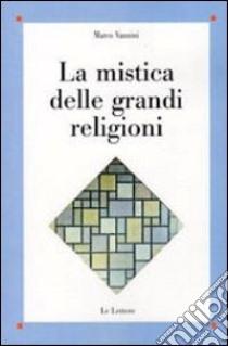 La mistica delle grandi religioni libro di Vannini Marco
