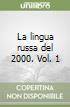 La lingua russa del 2000. Vol. 1 libro