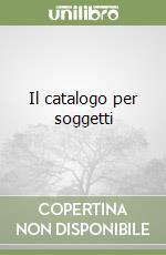 Il catalogo per soggetti libro di Revelli Carlo