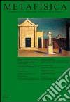 Metafisica. Quaderni della fondazione Giorgio e Isa de Chirico libro