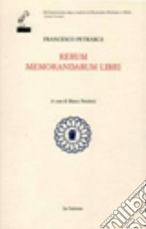 Rerum memorandarum libri libro di Petrarca Francesco