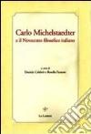 Carlo Michelstaedter e il Novecento filosofico italiano libro