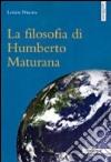 La filosofia di Humberto Maturana libro