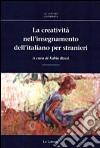 La creativit� nell'insegnamento dell'italiano per stranieri