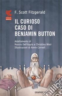 Il curioso caso di Benjamin Button libro di Fitzgerald Francis Scott
